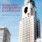 Bart van Loo – 'Elsschot, Antwerpen en Coraline'