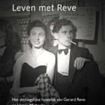 Leven met Reve, het onmogelijke huwelijk van Gerard Reve en Hanny Michaelis