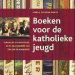 Boeken voor de katholieke jeugd – Verzuiling en ontzuiling in de geschiedenis van Zwijsen en Malmberg