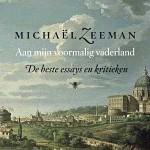 De beste essays en kritieken van Michaël Zeeman – 'Aan mijn voormalig vaderland'