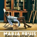 'Kus me, straf me' – Marja Pruis over lezen en schrijven, liefde en verraad