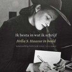 Ik besta in wat ik schrijf – Hella S. Haasse in beeld
