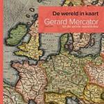De wereld in kaart – Gerard Mercator (1512-1594) en de eerste wereldatlas