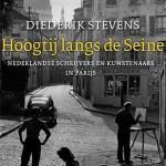 'Hoogtij langs de Seine' – Nederlandse schrijvers en kunstenaars in Parijs (1948-1968)