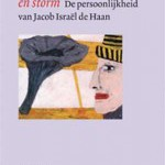 Tederheid en storm, de persoonlijkheid van Jacob Israël de Haan