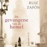 Carlos Ruiz Zafon: 'De gevangene van de hemel' – 3e deel van het Kerkhof der Vergeten Boeken