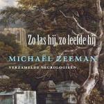 Zo las hij, zo leefde hij – verzamelde necrologieën geschreven door Michaël Zeeman
