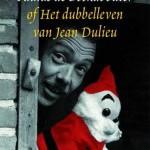 Het dubbelleven van Jean Dulieu – schepper van Paulus de Boskabouter – door Dorinde van Oort