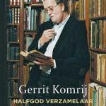 Gerrit Komrij – Halfgod Verzamelaar