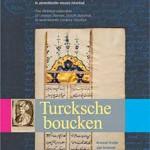 Turcksche boucken – de oosterse verzameling van Levinus Warner, diplomaat in 17e eeuws Istanbul