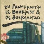 'Die Praktikantin, Le Bookinist & De Boekenstad' – 20 jaar Bredevoort Boekenstad