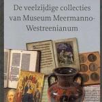 Verzamelkoorts – de veelzijdige collecties van Museum Meermanno-Westreenianum