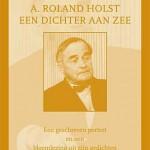 'A. Roland Holst, een dichter aan zee' – vierde deel in de Prominent-reeks
