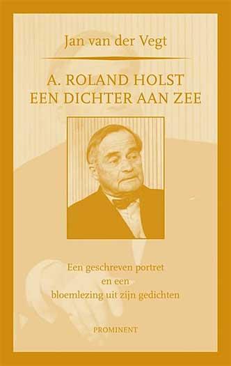 A Roland Holst Een Dichter Aan Zee Vierde Deel In De