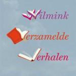 Verzamelde verhalen van Willem Wilmink opnieuw uitgebracht