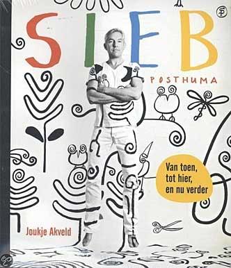 'Sieb Posthuma – van toen, tot hier en nu verder', een portret door Joukje Akveld