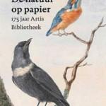 'De natuur op papier' – 175 jaar Artis Bibliotheek