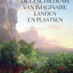 'De geschiedenis van imaginaire landen en plaatsen' – Umberto Eco