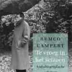 'Te vroeg in het seizoen' – Remco Campert over het ouder worden