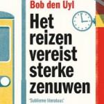 'Het reizen vereist sterke zenuwen' – de hilarische reisverhalen van Bob den Uyl