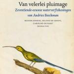 'Van velerlei pluimage' – zeventiende-eeuwse waterverftekeningen van Andries Beeckman