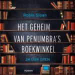 Het geheim van Penumbra's boekwinkel – roman van Robin Sloan