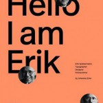 'Hello, I am Erik' – a visual biography of Erik Spiekermann