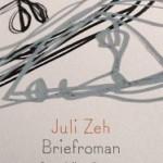 Juli Zeh over schrijven, literatuur en schrijverschap in 'Briefroman'