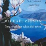 'Nog houdt het schip zich recht' – verzamelde gedichten van Michaël Zeeman