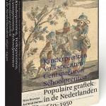 Standaardwerk over prenten, de populaire grafiek in de Nederlanden 1650-1950