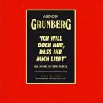 Ich will doch nur, dass ihr mich liebt – 25 Jaar schrijverschap van Arnon Grunberg