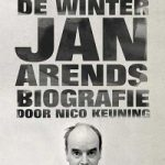 'Angst voor de winter' – de biografie van Jan Arends