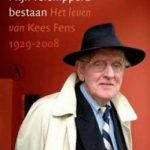 Wiel Kusters schrijft biografie Kees Fens: 'Mijn versnipperd bestaan'