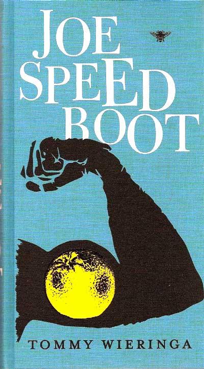 Citaten Joe Speedboot : 'joe speedboot van tommy wieringa na jaar nog steeds