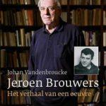 Jeroen Brouwers, het verhaal van een oeuvre – Schrijversprentenboek