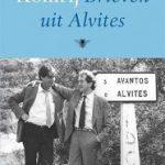 Brieven uit Alvites – Komrij en Hofman op het Portugese platteland