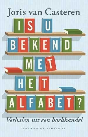 alfabet 50 jaar Is u bekend met het alfabet' – verhalen uit 50 jaar boekhandel  alfabet 50 jaar