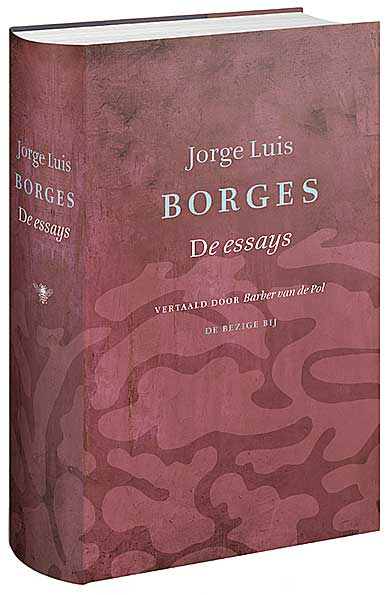 jorge borges essays Essay by ted gioia the figure of jorge luis borges haunts so many postmodern mysteries, the author himself taking on symbolic resonance umberto eco, in his the.