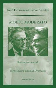 'Molto Moderato' - muzikale briefwisseling tussen Simon Vestdijk en Jozef Eijckmans