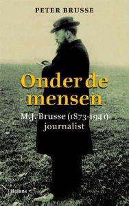 Peter Brusse schrijft biografie over zijn vader, de journalist M.J. Brusse 1873-1941