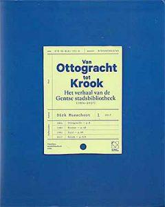 'Van Ottogracht tot Krook' - het verhaal van de Gentse stadsbibliotheek (1804-2017)