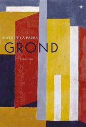 Idwer de la Parra krijgt voor poëziebundel Grond de Van der Hoogt-prijs 2017