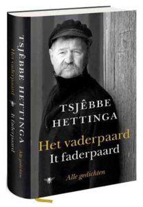Alle gedichten van Tsjêbbe Hettinga verzameld in 'Het vaderpaard ; It faderpaard'