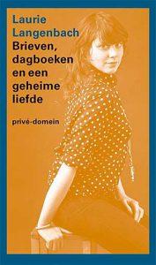 Brieven, dagboeken en een geheime liefde - Laurie Langenbach in privé-domein