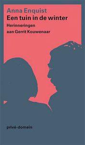 'Een tuin in de winter' - herinneringen van Anna Enquist aan Gerrit Kouwenaar