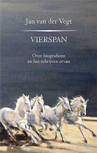 'Vierspan' - biograaf Jan van der Vegt vertelt...