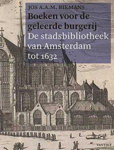 Jos Biemans schrijft boek over de stadsbibliotheek van Amsterdam tot 1632