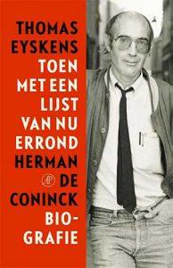 'Toen met een lijst van nu errond' - biografie van Herman de Coninck