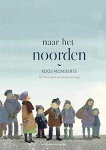 'Naar het noorden' van Koos Meinderts bekroond met Gouden Griffel 2017