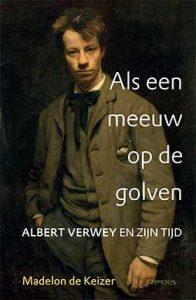 'Als een meeuw op de golven' - biografie van Albert Verwey